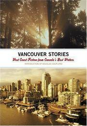 The Vancouver Stories West Coast Fiction from Canada's Best Writers