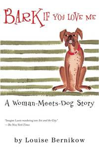 Bark if You Love Me A Woman-Meets-Dog Story