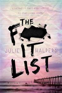 The F- It List by  Julie Halpern - Paperback - Reprint - 2015-03-31 - from Bacobooks and Biblio.com