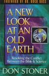 image of A New Look at an Old Earth; Resolving the Conflict Between the Bible and Science