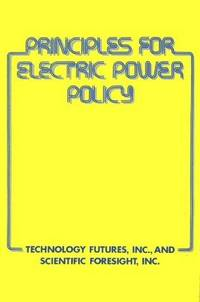 PRINCIPLES FOR ELECTRIC POWER POLICY