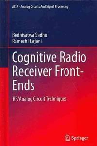 cognitive radio receiver front ends harjani ramesh sadhu bodhisatwa