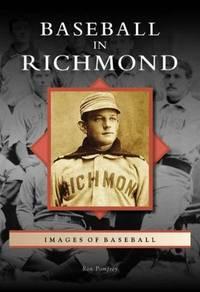Baseball in Richmond (Images of Baseball)