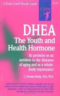 DHEA, the youth and health hormone its promise as an antidote to the diseases of aging and as a...