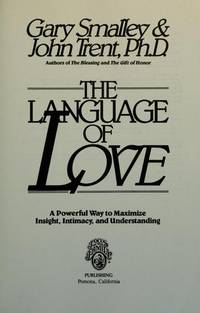 The language of love  A powerful way to maximize insight, intimacy, and  understanding