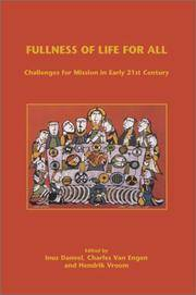 Fullness of Life for All: Challenges for Mission in Early 21st Century (Currents of Encounter 22)