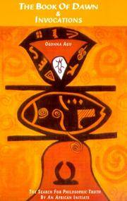 The Book of Dawn and Invocations: The Search for Philosophic Truth by an African Initiate.