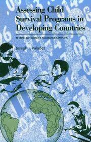 Assessing Child Survival Programs in Developing Countries: Testing Lot Quality Assurance Sampling