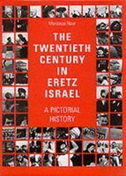 The Twentieth Century in Eretz, Israel: A Pictorial History