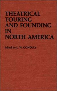 Theatrical Touring and Founding in North America