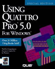 Using Quattro Pro 2.0 for Windows: Special Edition (Using ... (Que))