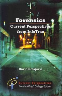 Current Perspectives from InfoTrac: Forensics (Current Perspectives from InfoTrac College Editions)