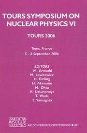Tours Symposium On Nuclear Physics Vi