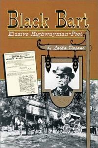 Black Bart, Elusive Highwayman-Poet: Elusive Highwayman-Poet