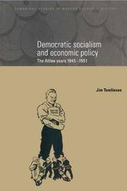 Democratic Socialism and Economic Policy: The Atlee Years 1945-1951