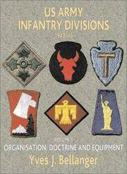 U.S. ARMY INFANTRY DIVISIONS 1943-45 VOLUME 1: ORGANIZATION, DOCTRINE AND EQUIPMENT