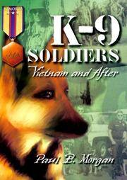 K-9 Soldiers : Vietnam and After (Memories Series) (Hellgate Memories Series)