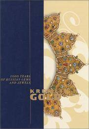 KREMLIN GOLD. 1000 YEARS OF RUSSIAN GEMS AND JEWELS.