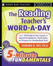 The Reading Teacher's Word-a-Day: 180 Ready-to-Use Lessons to Expand Vocabulary, Teach Roots,...