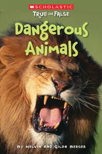 Scholastic True or False: Dangerous Animals by Melvin Berger - Paperback - 2009-05-03 - from Books Express and Biblio.com