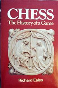 Chess; The History of a Game.