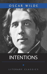 Intentions (Literary Classics) by Oscar Wilde