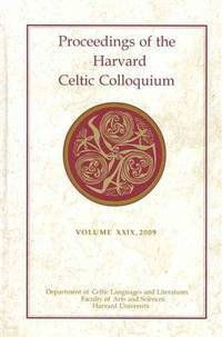 Proceedings of the Harvard Celtic Colloquium, 29: 2009