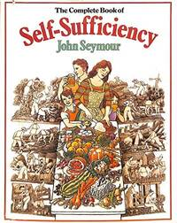 The Complete Book of Self-Sufficiency by John Seymour - 1976-10-18