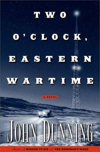 Two O'Clock, Eastern Wartime: A Novel *Signed & dated 1st US*
