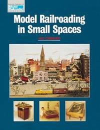Model Railroading in Small Spaces (Model Railroader)