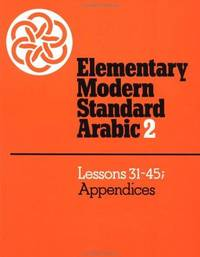 Elementary Modern Standard Arabic: Volume 1, Pronunciation and Writing; Lessons 1-30 (Elementary...