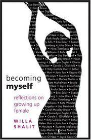 BECOMING MYSELF: Reflections On Growing Up Female (q)