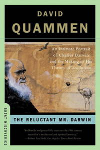 The Reluctant Mr. Darwin: An Intimate Portrait of Charles Darwin and the Making of His Theory of...