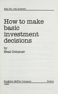 How to Make Basic Investment Decisions (Real Life, Real Answers)