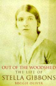 image of Out of the Woodshed: The Life Stella Gibbons