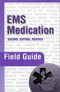 EMS Medication: Field Guide, 2nd edition, revised by  Peter A Dillman - Paperback - 2001 - from BookDepart and Biblio.com