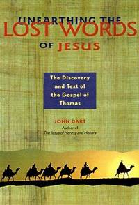 Unearthing the Lost Words of Jesus: The Discovery and Text of the Gospel of Thomas (Seastone Series)