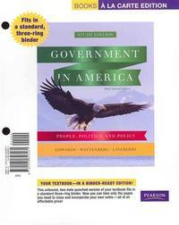 Government in America: People, Politics, and Policy, Brief Edition, Books a la Carte Plus...