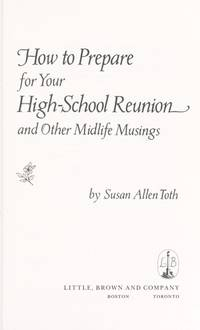 How to Prepare for Your High-School Reunion and Other Midlife Musings