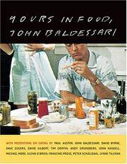 Yours in Food, John Baldessari  with meditations on eating by Paul Auster,  David Byrne, Dave Eggers, David Gilbert, Tim Griffin, Andy Grundberg, John  Haskell, ... O'Brien, Francine Prose, and Peter Schjeldah