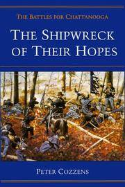 The Shipwreck of Their Hopes: The Battles for Chattanooga: The Battle for Chattanooga