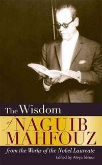 image of The Wisdom of Naguib Mahfouz : from the Works of the Nobel Laureate