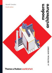 image of Modern Architecture: A Critical History (Fourth Edition)  (World of Art)