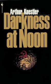 Darkness at Noon by Koestler, Arthur