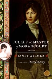Julia and the Master of Morancourt A Novel