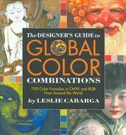 The Designer's Guide to Global Color Combinations: 750 Color Formulas in CMYK and RGB from...