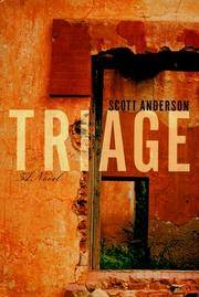 scott anderson triage essay Free triage by scott anderson essay - example essays throughout triage, guilt is constantly intertwined with the core of the novel it affects mark.