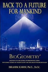 Back To a Future for Mankind: BioGeometry