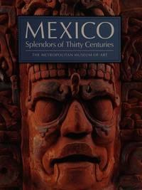 Mexico Splendors of Thirty Centuries
