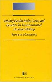 Valuing Health Risks, Costs, and Benefits for Environmental Decision Making: Report of a Conference
